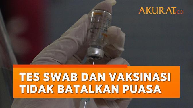 MUI Tegaskan Tes Swab dan Vaksinasi Covid-19 Tidak Membatalkan Puasa