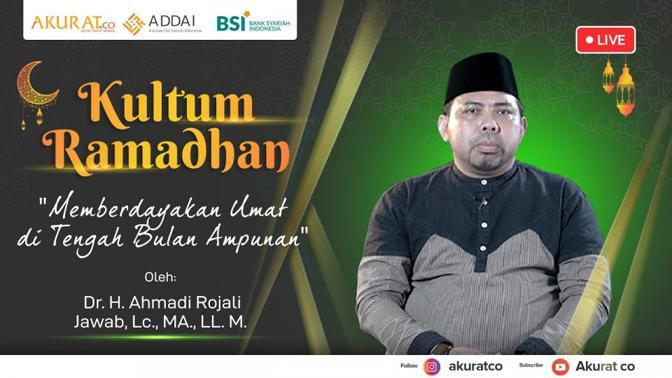 KULTUM RAMADHAN: Ahmadi Rojali Jawab   Memberdayakan Umat di Tengah Bulan Ampunan