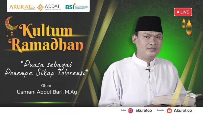KULTUM RAMADHAN: Usmani Abdul Bari   Puasa Sebagai Penempa Sikap Toleransi