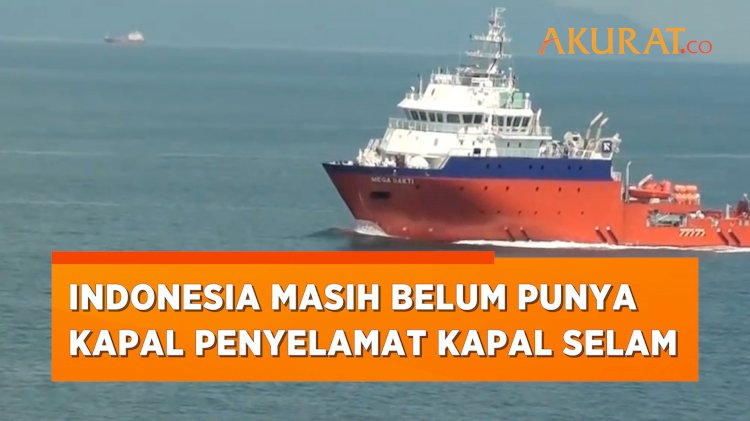 Indonesia Masih Belum Punya Kapal Penyelamat untuk Angkut Kapal Selam