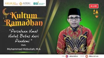 KULTUM RAMADHAN: Muhammad Hizbullah: Persatuan Umat Untuk Bebas dari Pandemi
