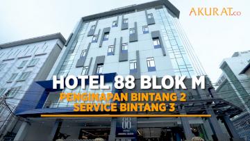 Hotel 88 Blok M, Penginapan Bintang 2 dengan Service Bintang 3