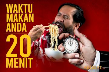 Waktu Makan Anda 20 Menit!