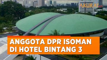 Anggota DPR Kena Covid-19 Bisa Isolasi Mandiri di Hotel Bintang 3, Lihat Fasilitas yang Diterima