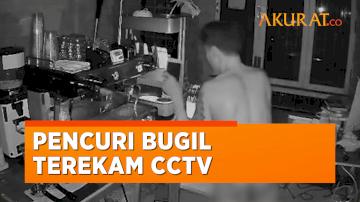 Aksi Pencuri Bugil Terekam CCTV Kafe di Banjarmasin, Pelaku Sempat Mandi