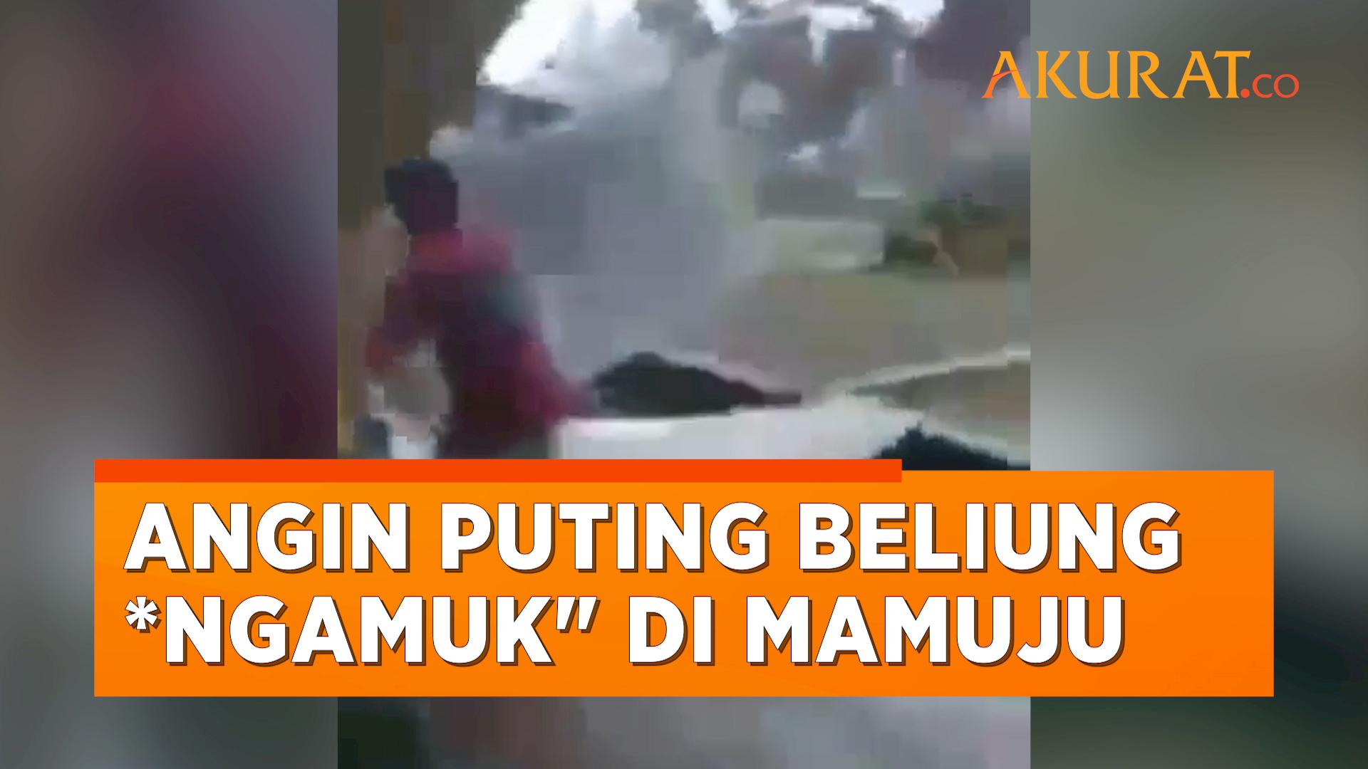 Ngerinya Angin Puting Beliung di Mamuju yang Rusak 17 Rumah Warga