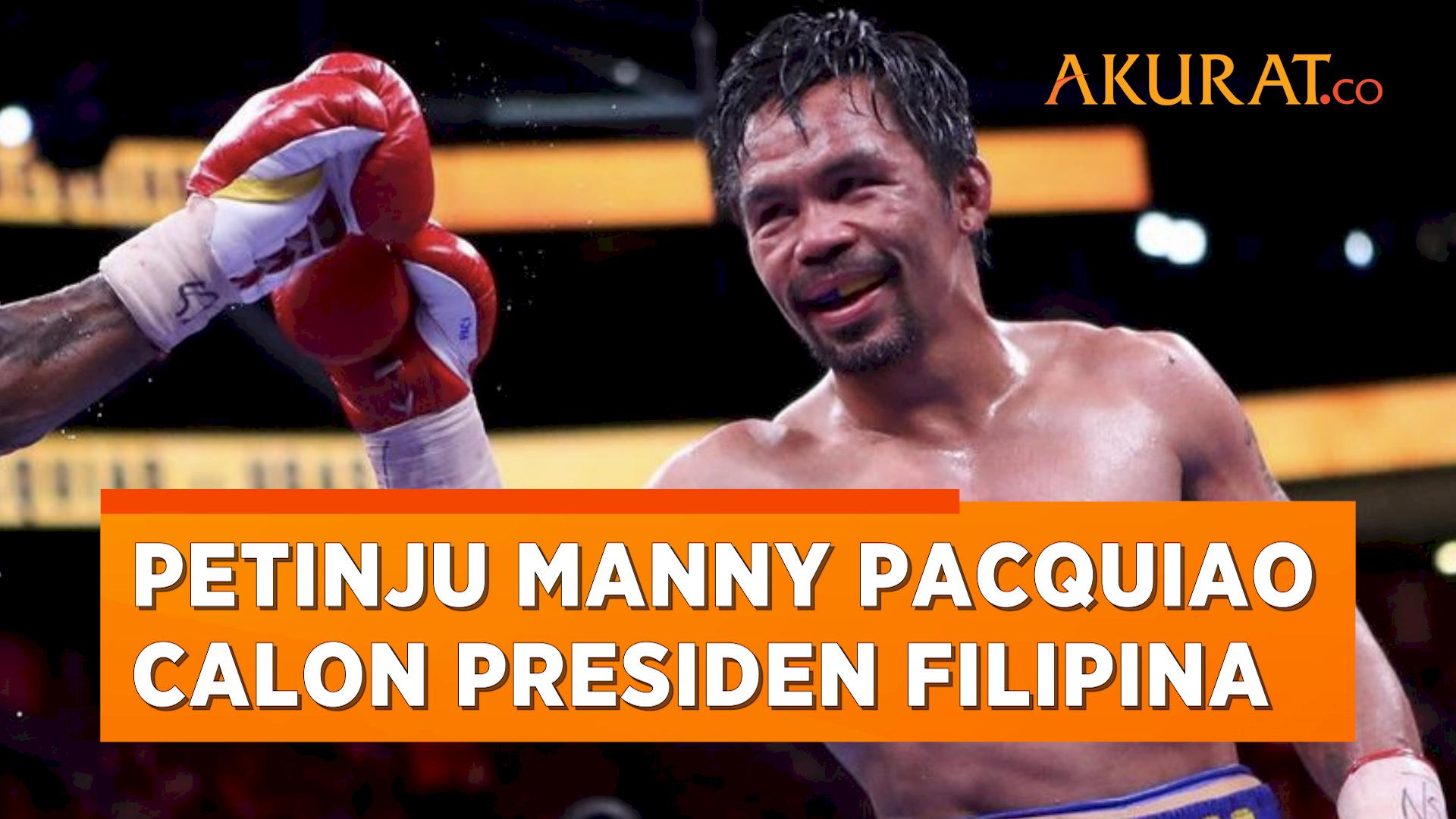 Petinju Legendaris Manny Pacquiao Maju Jadi Calon Presiden Filipina