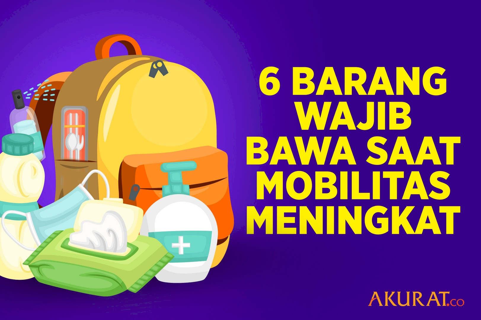 6 Barang Wajib Bawa Saat Mobilitas Meningkat