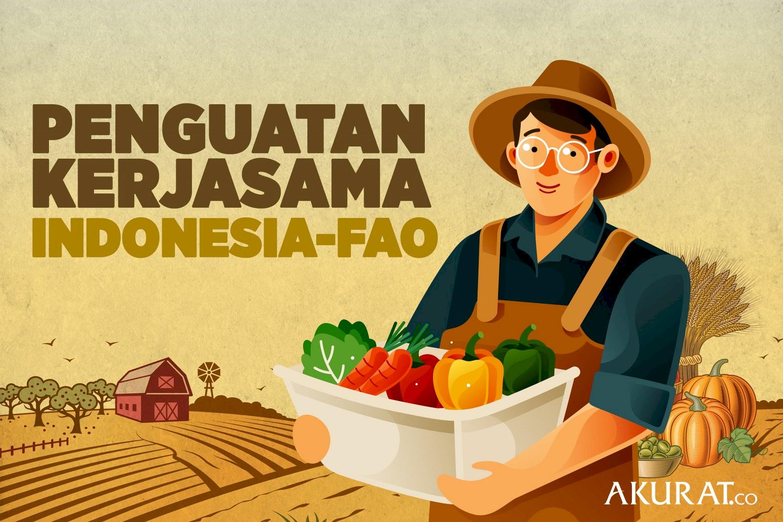 PENGUATAN KERJASAMA INDONESIA - FAO