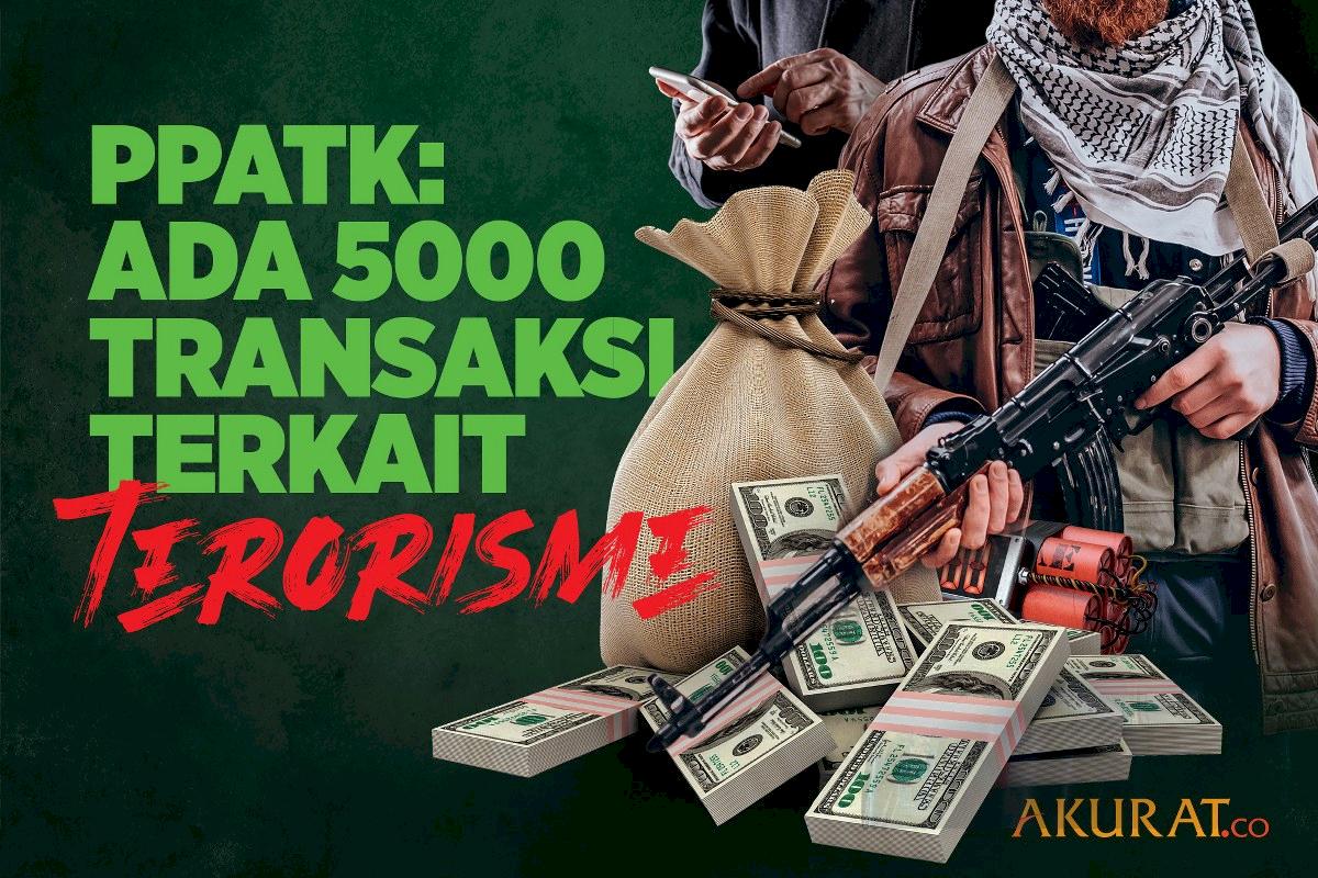 PPATK: Ada 5000 Transaksi Terkait Terorisme