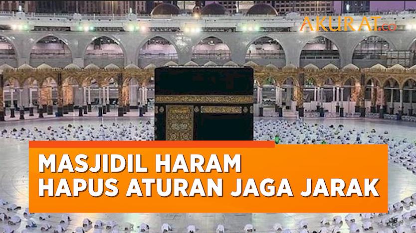 Masjidil Haram Sudah Kembali Berkapasitas Penuh, Rambu Jaga Jarak Dicabut