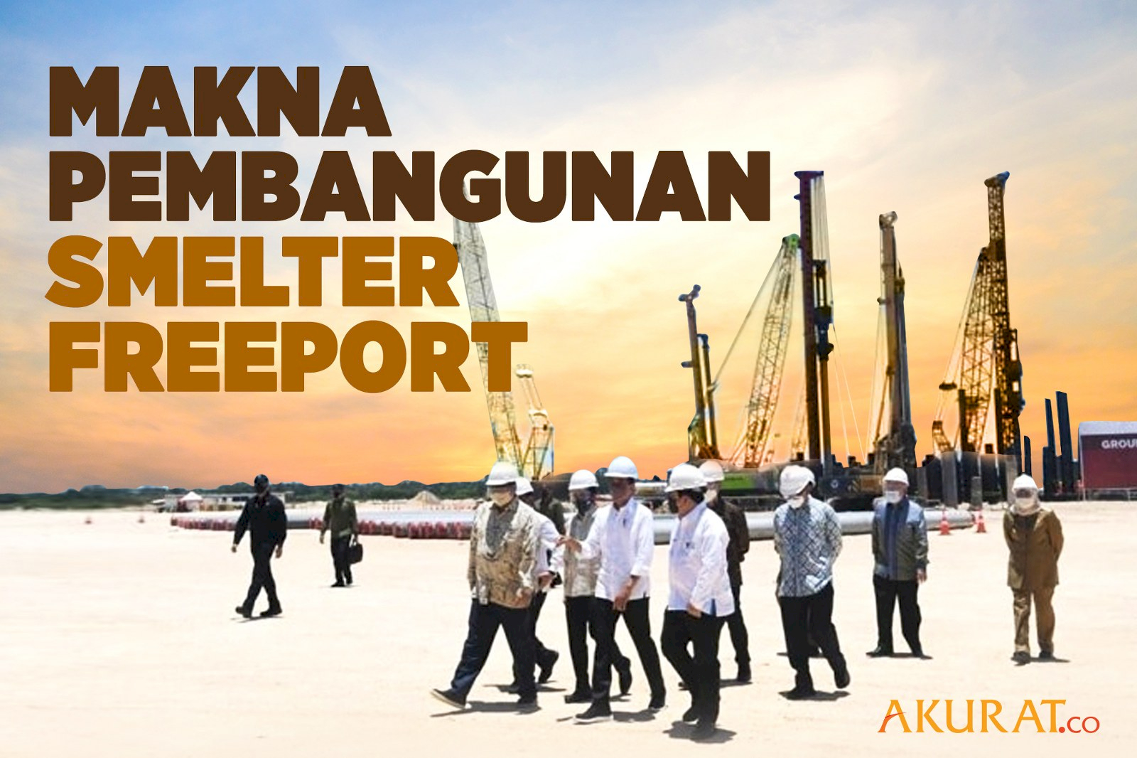 Makna Pembangunan Smelter Freeport